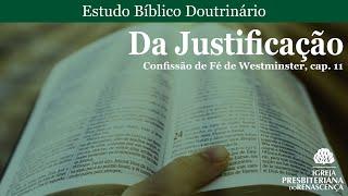 Estudo doutrinário - Da justificação (CFW, Cap. 11)