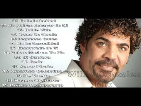 Willie Gonzalez Mix ♫ ★ Maverick H