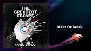 The Greatest Escape - Make Or Break