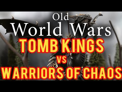 Tomb Kings vs Warriors of Chaos Warhammer Fantasy Battle Report - Old World Wars Ep 245