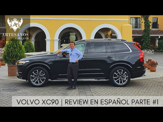 Volvo XC90 | Review en español - Parte #1 | Artesanos Car Club