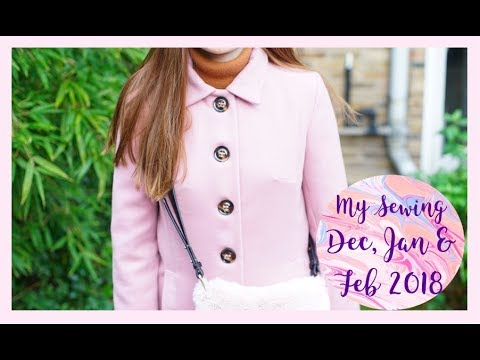 My Sewing: December, January and February 2018!