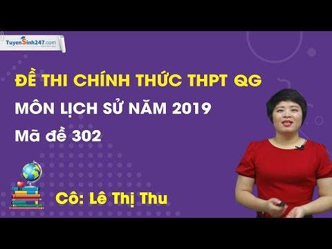 Đề thi chính thức THPT QG môn Lịch Sử năm 2019 - Mã đề 302 - Cô Lê Thu