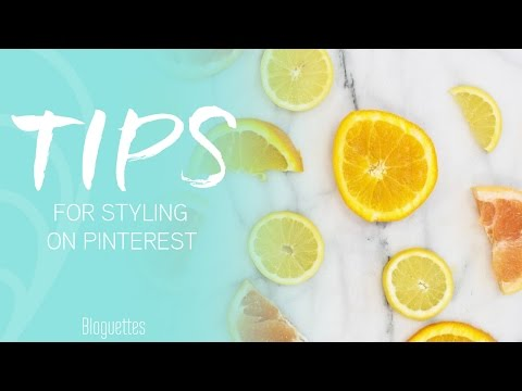 Tips For Styling Photos On Pinterest!