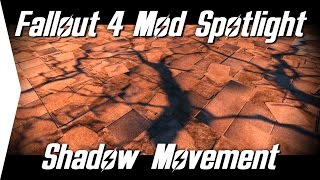 Fallout 4 Mod Spotlight #4 ► Time of Day Shadow Movement