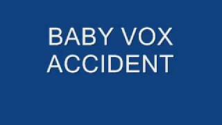 Watch Baby Vox Accident video