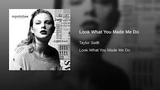 Taylor Swift - Look What You Made Me Do (Official Audio)