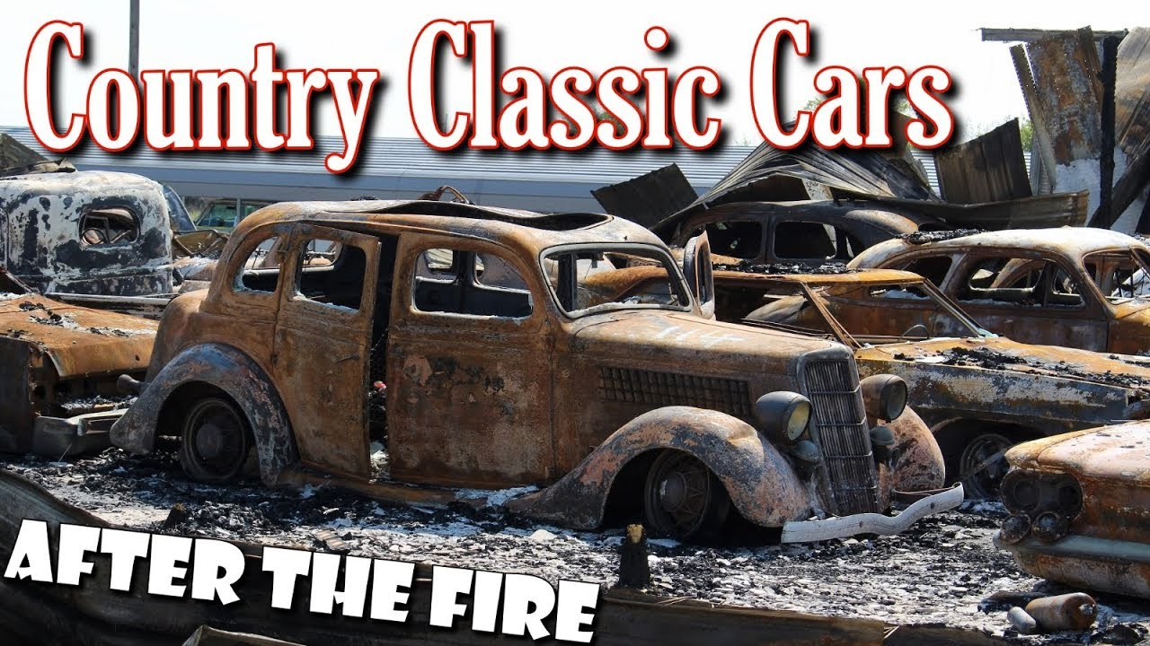 Country Classic Cars After the Fire - 150 Cars Burned - YouTube