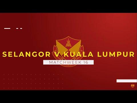 HIGHLIGHTS: Liga Super 2019   Selangor vs Kuala Lumpur