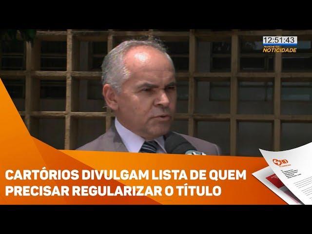Cartórios divulgam lista de quem precisar regularizar o título - TV SOROCABA/SBT