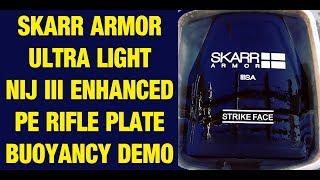 Skarr Armor ultra light NIJ Level III PE Plate Float Buoyancy demo