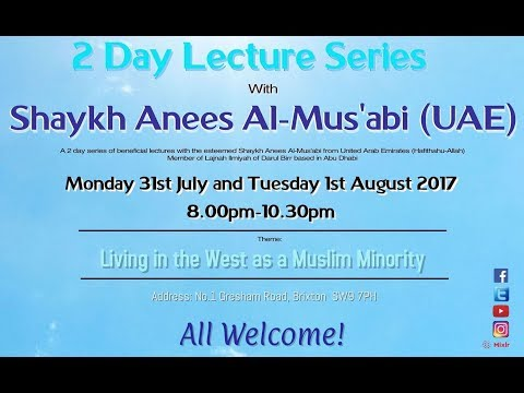 Living In the West as a Muslim Minority Part 2 By Shaykh Anees Al-Mus'abi