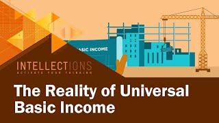The Reality of Universal Basic Income
