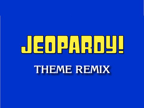 Jeopardy! Theme Song Remix (1984/1992/1997/2001/2008)