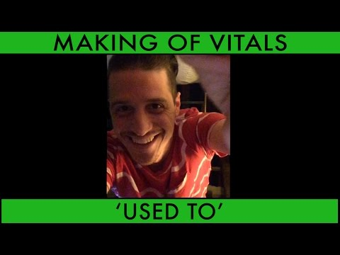 Making Of Vitals Pt. 3 - 'Used To'