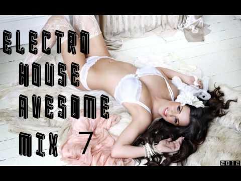 Electro House Avesome Mix 7 - 2012