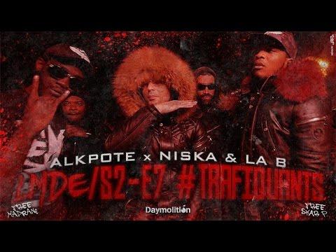 Youtube: Alkpote Feat. Niska & La B | Les Marches de L'Empereur Saison2 #7 #Trafiquants