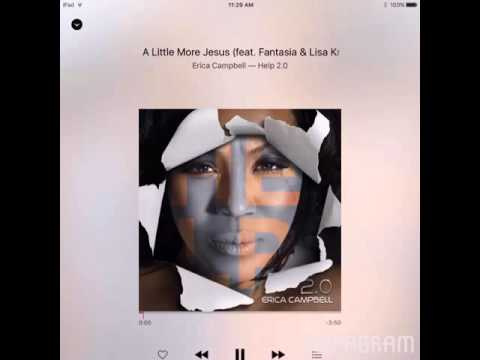 Erica Campbell - a lil more Jesus ft Lisa Knowles and Fantasia Barrino