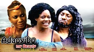 Ada Oyibo My Beauty Season 6   - 2016 Latest Nigerian Nollywood Movie