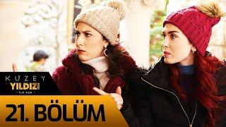 Kuzey Yıldızı İlk Aşk 21. Bölüm