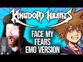"""Face My Fears"" EMO VERSION (Kingdom Hearts 3)"