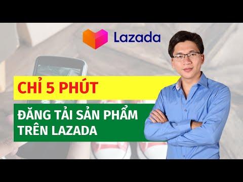 Cách đăng sản phẩm lên Lazada đơn giản và nhanh chóng trong 5 phút 2021 | Võ Đăng Khoa