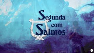Segunda com Salmos - 01