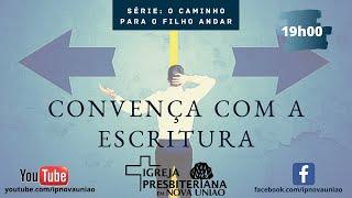 CONVENÇA COM A ESCRITURA - REV. AUGUSTINHO JR