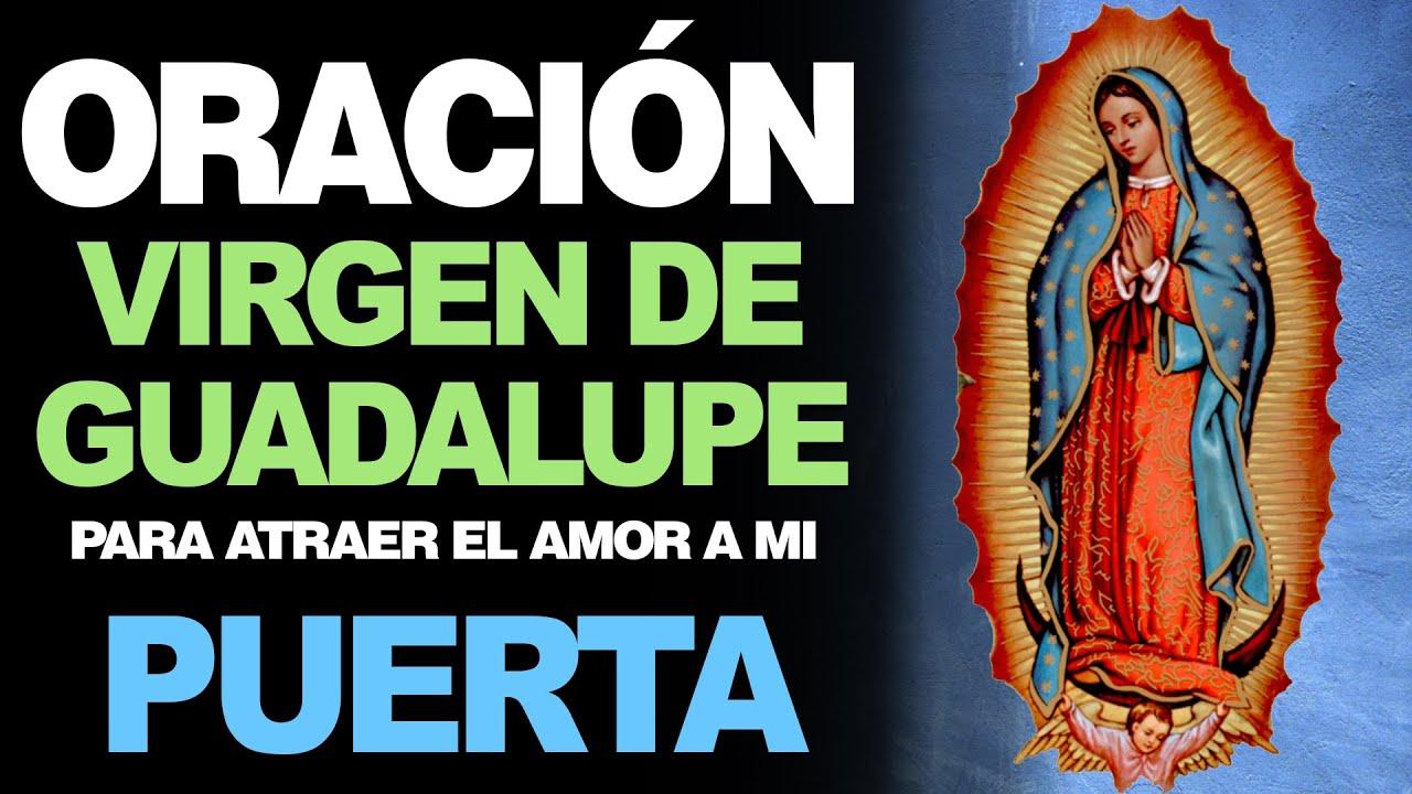 Oración A La Virgen De Guadalupe Para Atraer El Amor A Mi Puerta Fieles A Dios