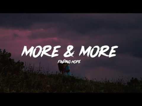 Finding Hope - More & More (Lyrics)