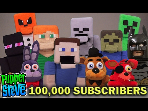 PUPPET STEVE REACHES 100,000 SUBSCRIBERS! Thankyou Fans! Fnaf Plush, Lego Batman, Minecraft etc,