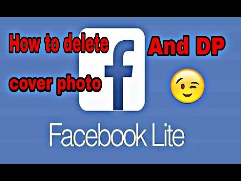 How to delete the cover photo and dp on facebook lite youtube how to delete the cover photo and dp on facebook lite ccuart Image collections