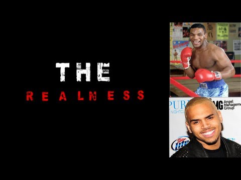 The Realness: The Difference Between Mike Tyson and Chris Brown