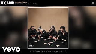 Download K CAMP - Hoola Hoop (Audio) ft. True Story Gee, Lil Durk Mp3