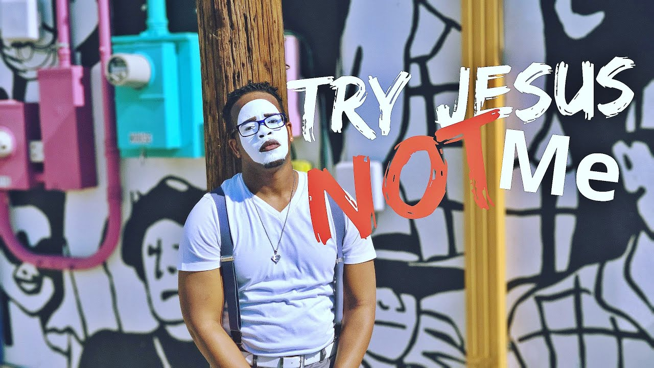 Official Mime Video: Try Jesus NOT me
