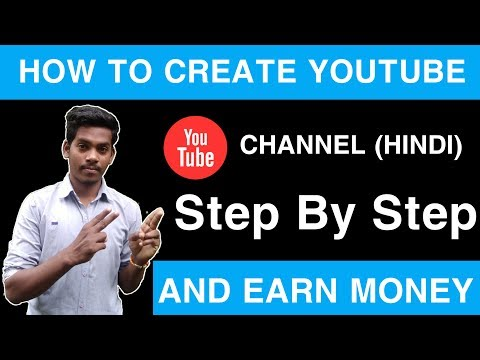 How To Create A Youtube Channel And Earn Money | youtube channel kaise banye in hindi #youtube