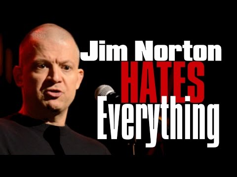 Jim Norton Hates Everything