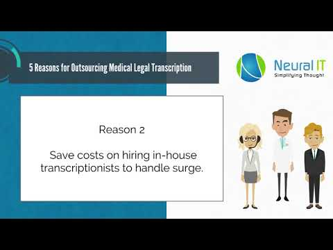5 Reasons for Outsourcing Medical Legal Transcript