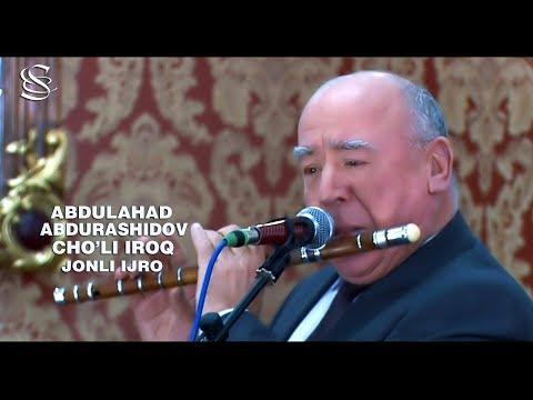 Abdulahad Abdurashidov - Cho'li Iroq | Абдулахад Абрушаидов - Чули Ирок (jonli ijro)