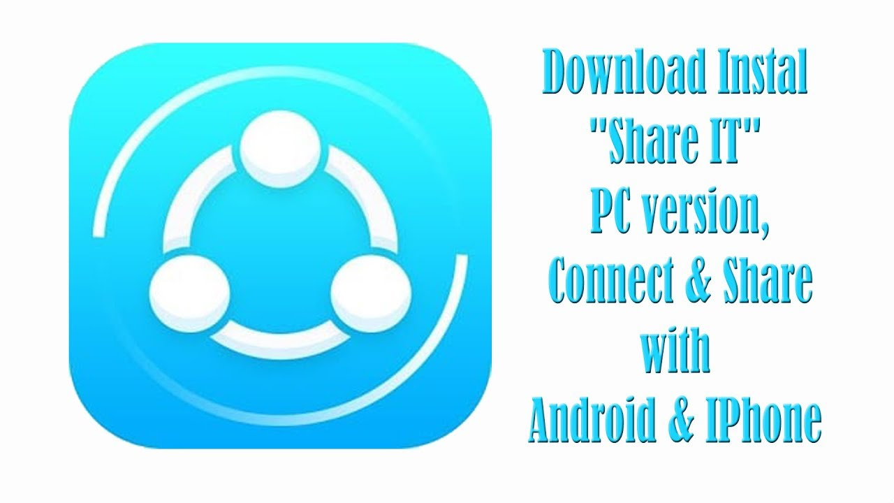 Download Install SHARE IT PC version, Connect Share with Android IPhone