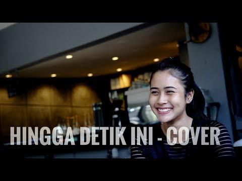 The Rain - Hingga Detik Ini (Official Audio and Video Cover)