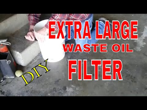 EXTRA LARGE-HIGH CAPACITY, HOMEMADE DIY SIMPLE WASTE OIL FILTER