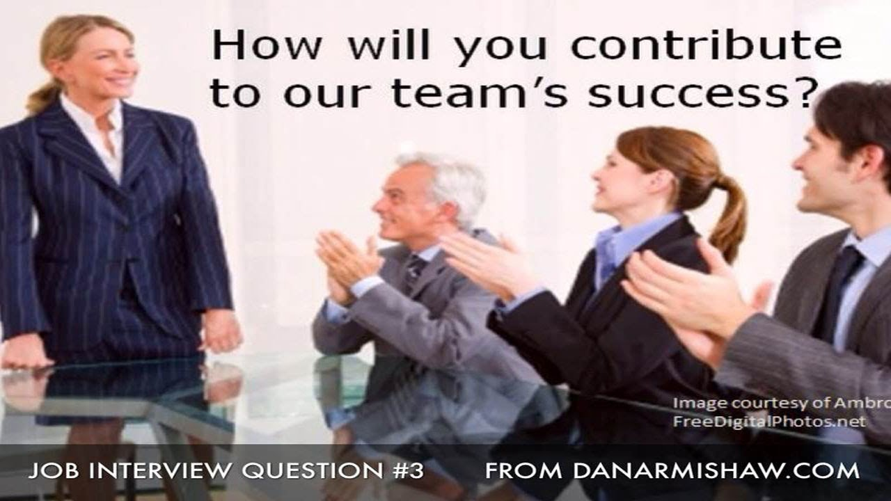 how will you contribute to our success interview question how will you contribute to our success interview question