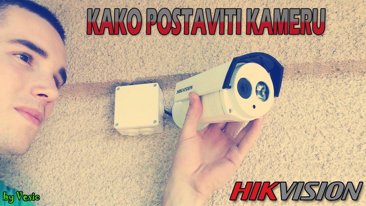 Kako ugraditi kameru za video nadzor Hikvision