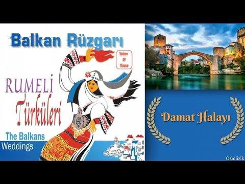 Rumeli Türküleri - Damat Halayı (Balkan Rüzgarı)