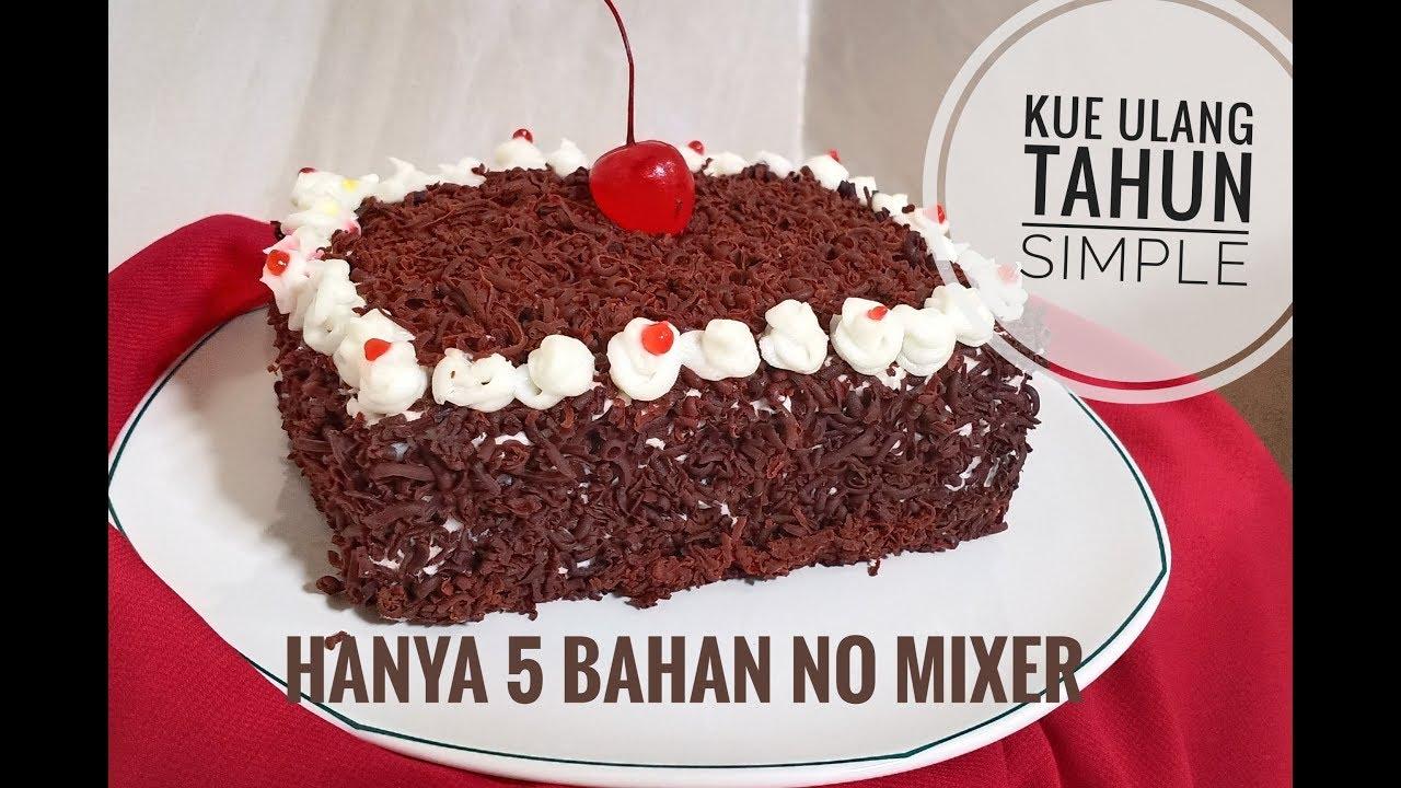 Resep Kue Ulang Tahun Kue Enak 5 Bahan No Mixer Cake Ultah Simple Resep Cake Oreo