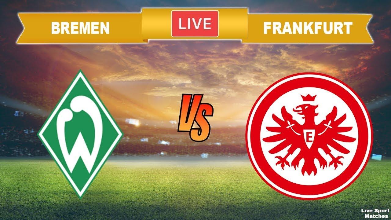 Bremen Vs Frankfurt