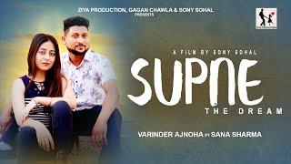 SUPNE ( THE DREAM ) // VARINDER AJNOHA FT SANA SHARMA // ZIYA PRODUCTION // SONY SOHAL