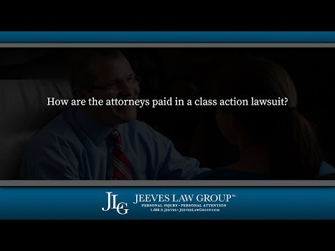 How are the attorneys paid in a class action lawsuit?
