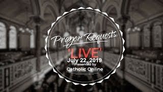 Prayer Requests Live for Monday, July 22nd 2019 HD Video